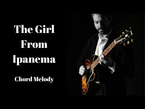 The Girl From Ipanema- Chord Melody : jazzguitar