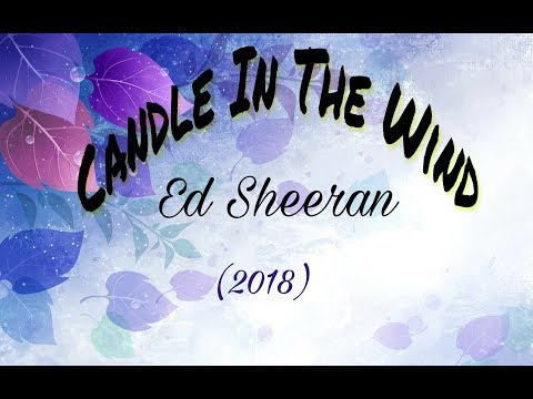 Ed Sheeran - Candle In The Wind (2018) (Lyrics Video) || Latest 2018||