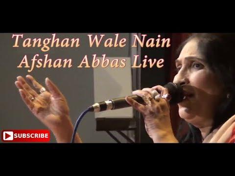 Tanghan Wale Nain | Afshan Abbas Live
