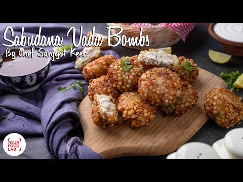 Sabudana Vada Bombs Recipe | साबूदाना वादा बॉम्ब्स | Chef Sanjyot Keer