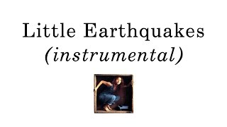 12. Little Earthquakes (instrumental cover) - Tori Amos