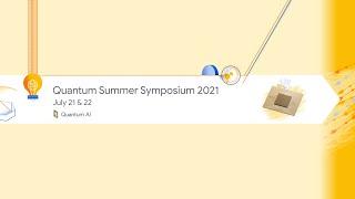 Quantum Summer Symposium 2021