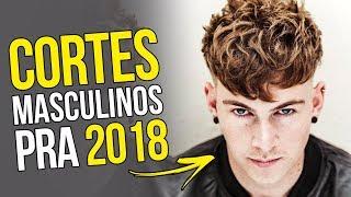 Cortes de Cabelo Masculino para 2018 - Tendências Masculinas #31 ✂️