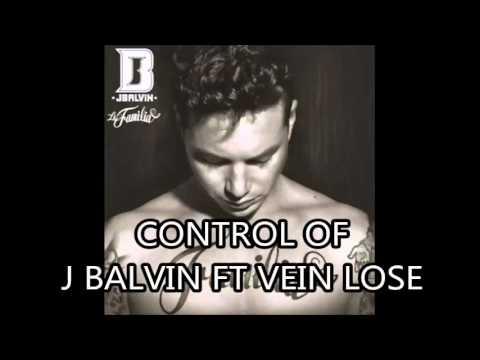 J Balvin Ft Vein Lose Control (Álbum La Familia)