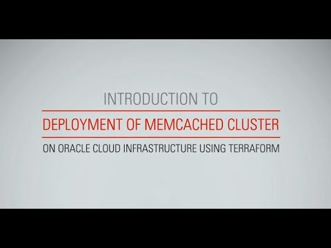 Deployment of a Highly Available Memcached Cluster on Oracle Cloud  Infrastructure using Terraform