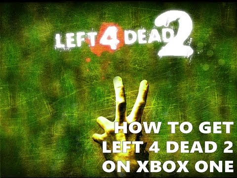 How to get Left 4 Dead 2 on your Xbox One