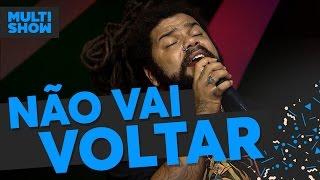Baixar Não Vai Voltar | Onze:20 | Música Boa Ao Vivo | Música Multishow