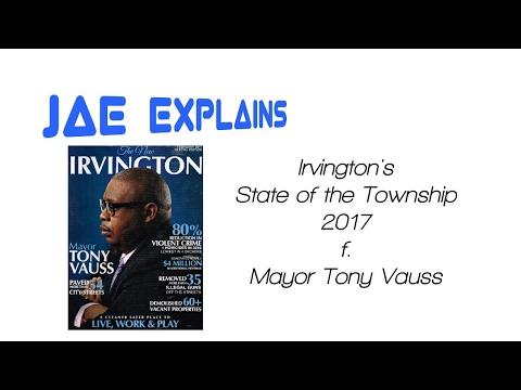 Jae Explains: Irvington's State of the Township 2017 featuring Mayor Tony Vauss