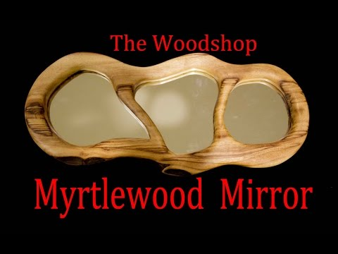 Myrtlewood Wall Mirror | DIY Woodworking Project | Carl Jacobson