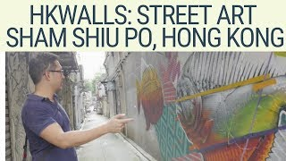 A tour of HK Walls (street art) in Sham Shui Po Hong Kong