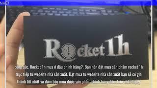 Rocket 1h giá bao nhiêu tiền? Rocket 1 giờ mua ở đâu?