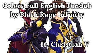 【Rage ft. Christian V】Colors (Code Geass) Full English Fandub【Coolest Colors】