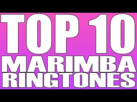 Top 10 Best Marimba Remix Ringtones of the...