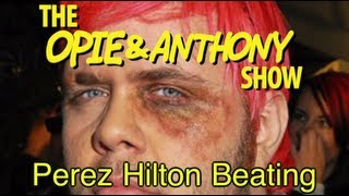 Opie & Anthony: Perez Hilton Beating (01/18/08-10/06/10)