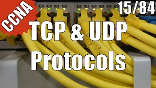 TCP and UDP Protocols - 200-120 CCNA Series - 15 of 84