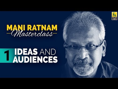 Mani Ratnam on Developing Ideas and Targeting Audiences