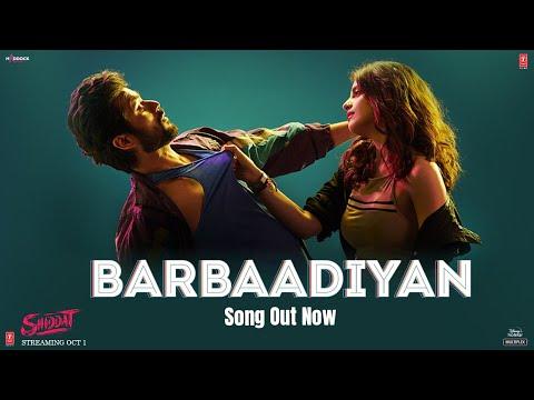 Barbaadiyan (Video)   Shiddat   Sunny K, Radhika M  Sachet T,Nikhita G, Madhubanti B  Sachin -Jigar