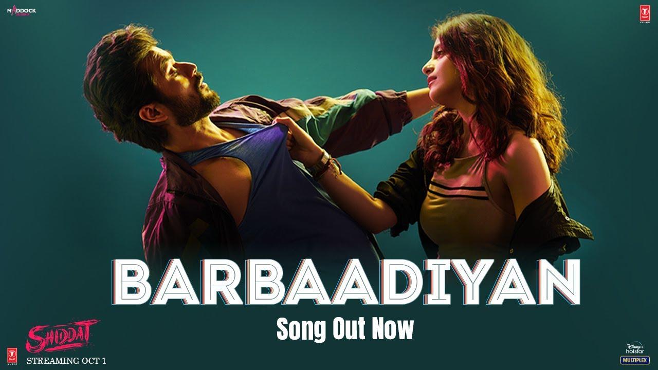Download Barbaadiyan (Video) | Shiddat | Sunny K, Radhika M |Sachet T,Nikhita G, Madhubanti B |Sachin -Jigar
