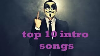 TOP 10 INTRO SONGS