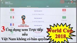 3 ứng dụng xem trực tiếp World Cup 2018 tốt nhất - ITVPLUS