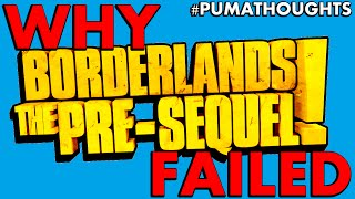 3 Reasons Why Borderlands: The Pre-Sequel! Failed #PumaThoughts