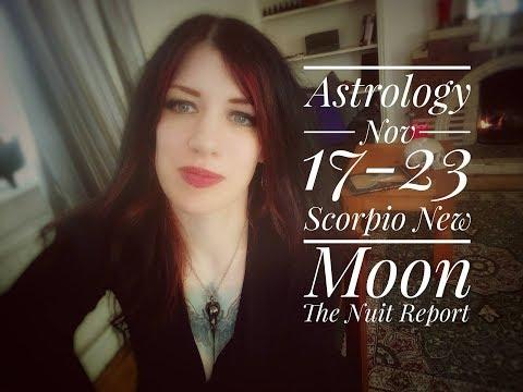 Astrology Nov 17-23. Scorpio New Moon! The Nuit Report.