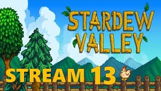 Chilling out with some Stardew Valley #13
