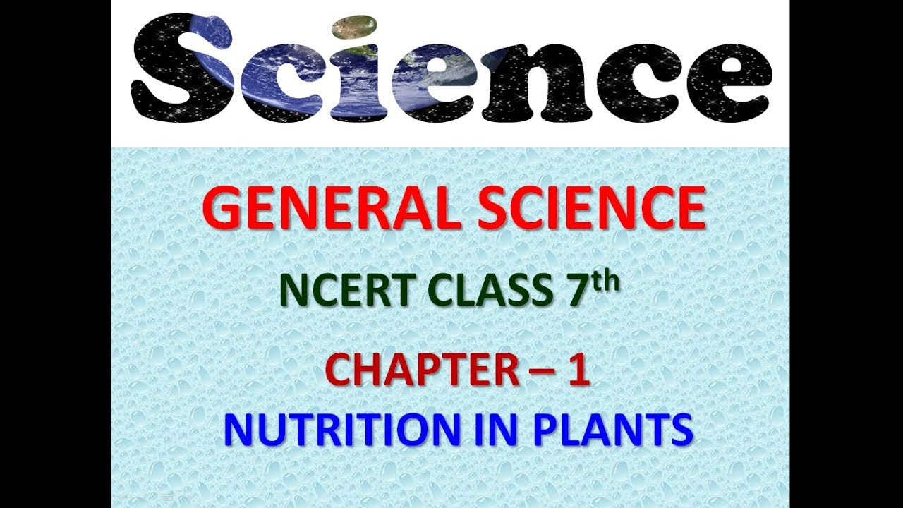 Nutrition in Plants | Chapter 1 | NCERT | Science ncert class 7 | General  Science for Upsc/ssc/psc