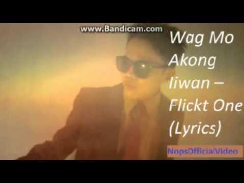 Wag Mo Kong Iiwan - Flickt One CRSP(Lyrics)-Original