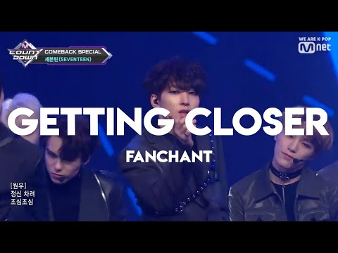 [Fanchant] ;SEVENTEEN(세븐틴) - Getting Closer