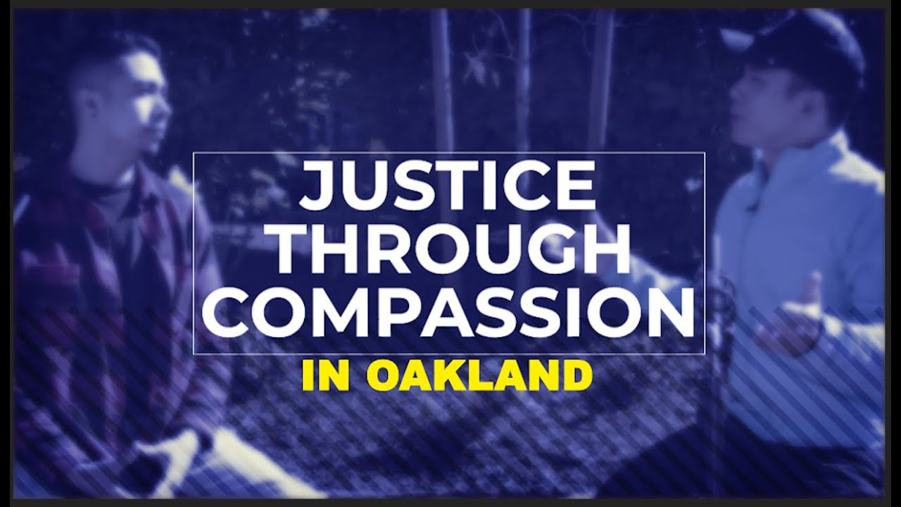 Justice Through Compassion In Oakland | Just Wish