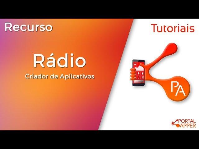 Recurso Rádio | Crie Aplicativos incríveis com o Portal Apper