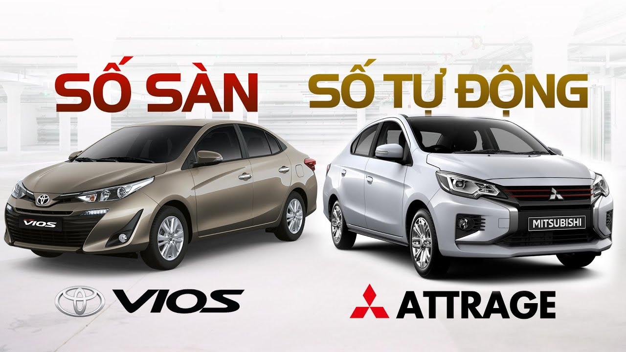 Chọn Toyota Vios số sàn hay Mitsubishi Attrage?
