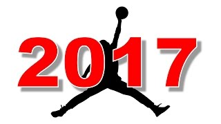 2017 RELEASE INFO, 23 PAIRS OF SHOES RELEASING TOMORROW AND MORE!!