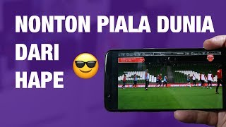 Video Cara Nonton Piala Dunia 2018 Streaming di HP Android / iPhone — Resmi! download MP3, 3GP, MP4, WEBM, AVI, FLV Juli 2018