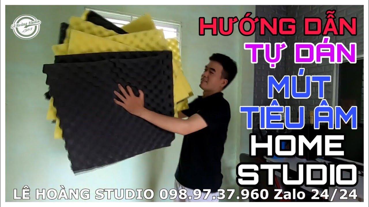 LHS | Hướng Dẫn Tự Dán Mút Tiêu Âm Phòng Thu Tại Nhà Dễ Dàng Nhất | Lê Hoàng Studio