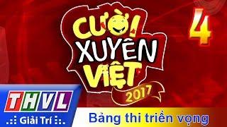 THVL | Cười xuyên Việt 2017 - Tập 4: Bảng thi triển vọng