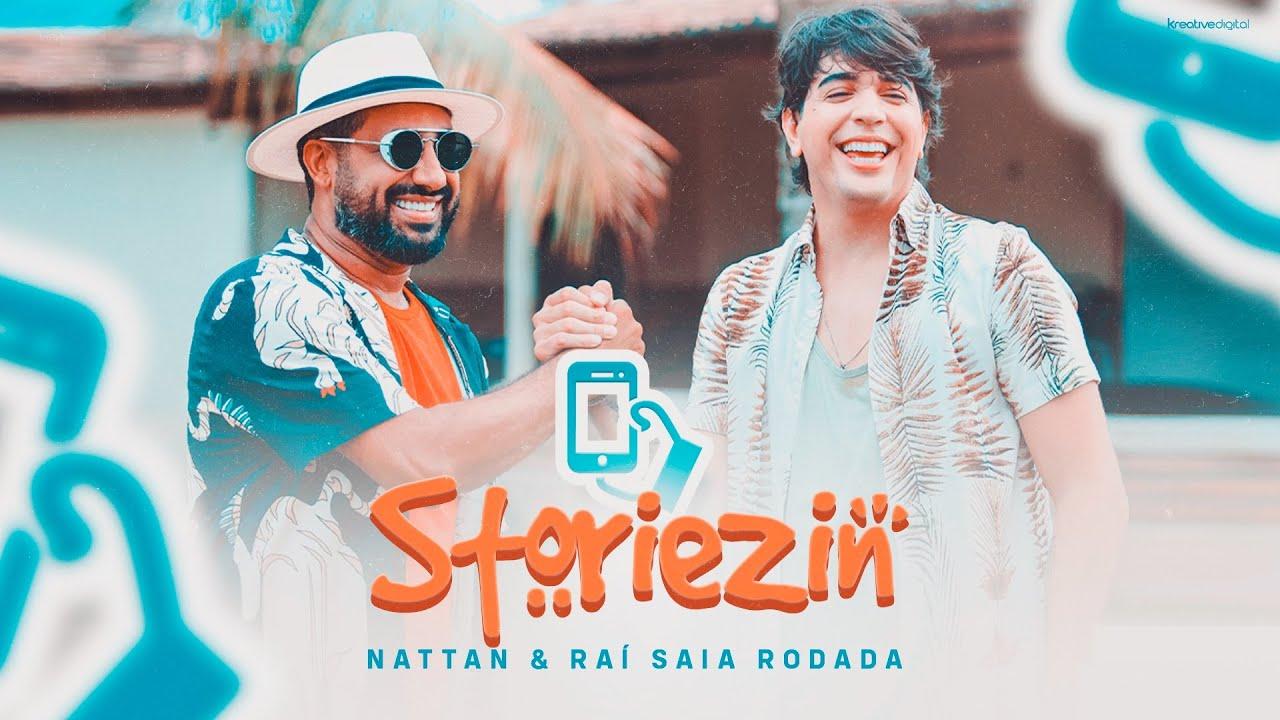 Download @Nattan  & @Raí Saia Rodada - Storiezin (Clipe Oficial)