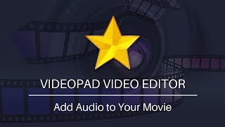 how to Add Audio to Your Movie - VideoPad Video Editing Tutorial