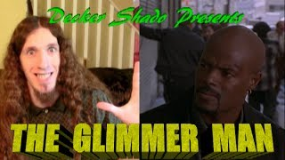 The Glimmer Man Review by Decker Shado