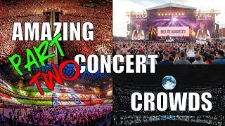 PART TWO || Amazing Concert Crowds