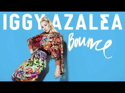 IGGY AZALEA - BOUNCE (Radio Edit)