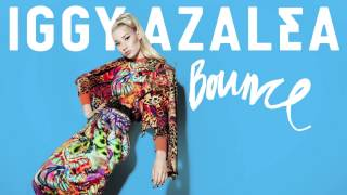 IGGY AZALEA - BOUNCE (Radio Edit)