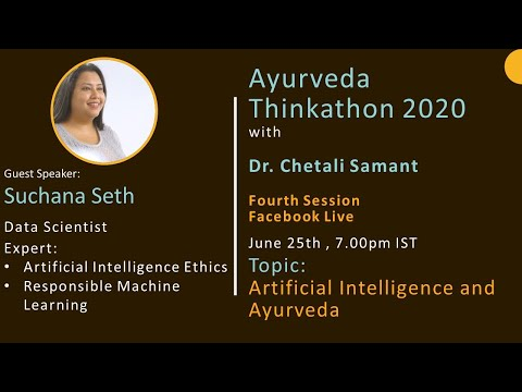 Ayurveda Thinkathon 2020 Season  1 Session 4: Artificial Intelligence and Ayurveda with Suchana Seth