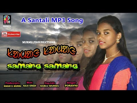 Samang Samang//New Latest Santali MP3(Female)Song-2018-19