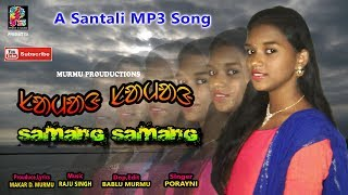 Samang Samang||New Latest Santali||MP3(Female)Song-2018-19