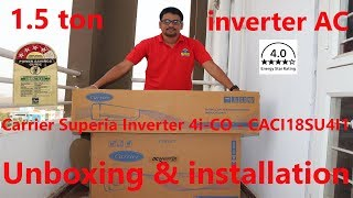 Hindi || carrier 1.5 ton 4 star superia inverter 4i AC unboxing and installation
