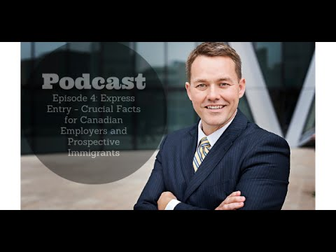 Episode 4: Express Entry - Crucial Facts for Canadian Employers and Prospective Immigrants