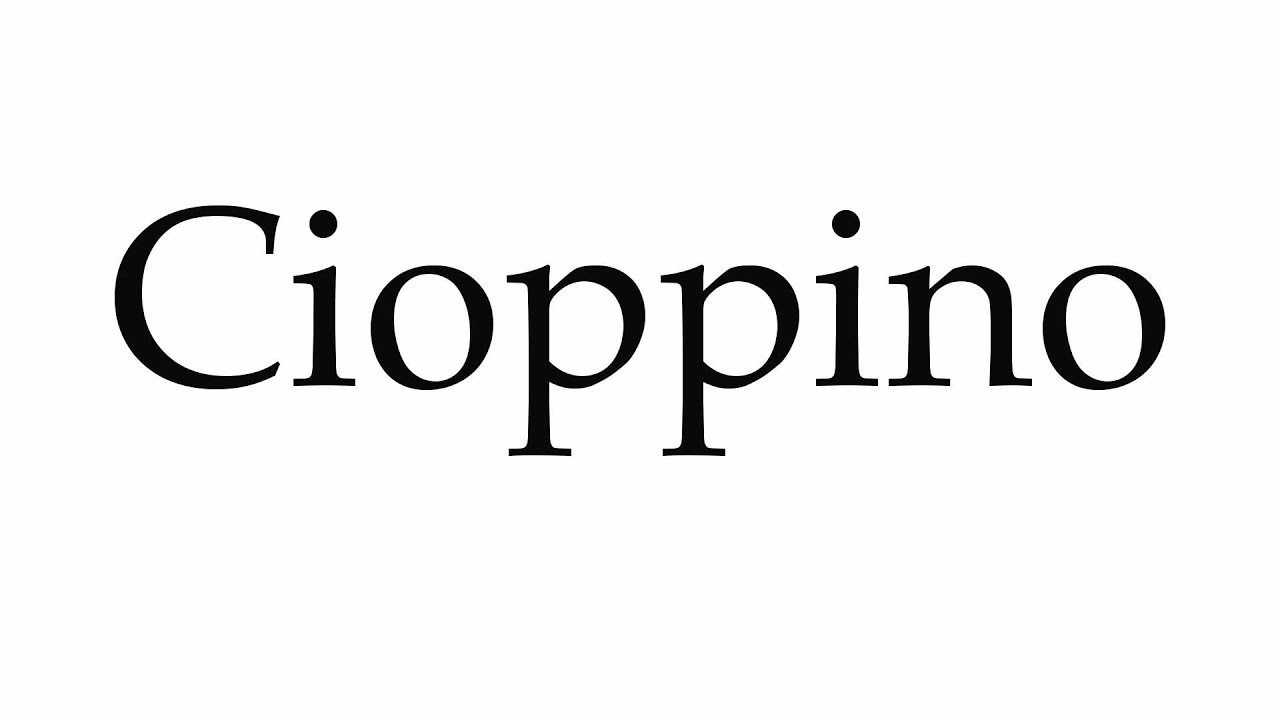 How To Pronounce Cioppino Youtube