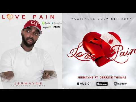 Love Pain by Jermayne feat Derrick Thomas Available NOW!